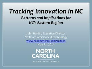 Tracking Innovation in NC Patterns and Implications for  NC's Eastern Region
