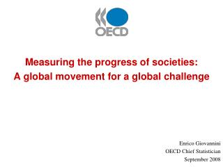 Measuring the progress of societies:  A global movement for a global challenge
