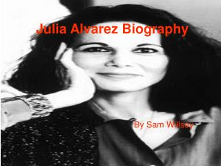 Julia Alvarez Biography