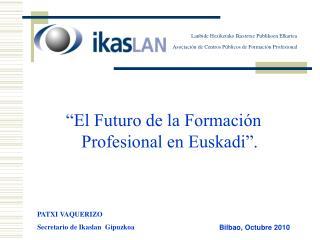 """""""El Futuro de la Formación Profesional en Euskadi""""."""