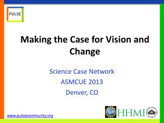 Making the Case for Vision and Change