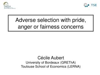 Adverse selection with pride, anger or fairness concerns