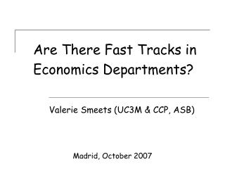 Are There Fast Tracks in Economics Departments?