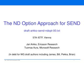 The ND Option Approach for SEND draft-arkko-send-ndopt-00.txt