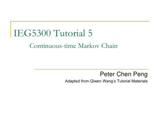 IEG5300 Tutorial 5 	Continuous-time Markov Chain