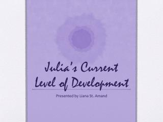 Julia�s Current Level of Development