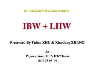 HT-7 Spring�2005 Exp. Morning Report IBW + LHW