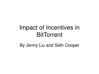 Impact of Incentives in BitTorrent