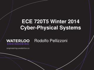 ECE  720T5  Winter 2014 Cyber -Physical Systems