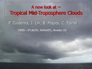 A new look at  –  Tropical Mid-Troposphere Clouds