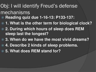 Obj : I will identify  Freud's defense mechanisms