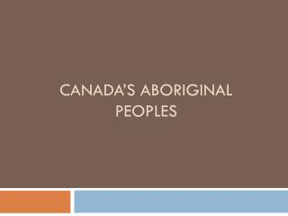 CANADA�S ABORIGINAL PEOPLES