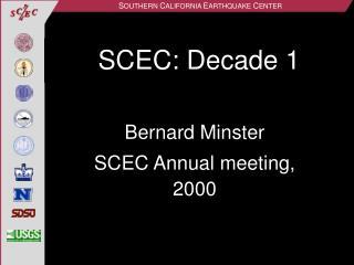 SCEC: Decade 1