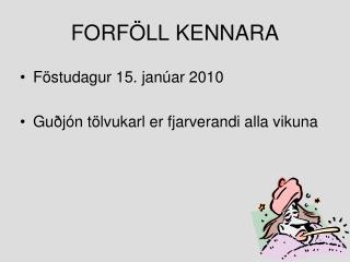 FORFÖLL KENNARA