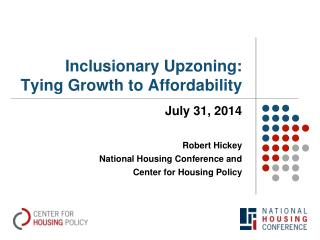 Inclusionary  Upzoning : Tying Growth to Affordability