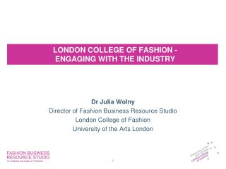 LONDON COLLEGE OF FASHION - ENGAGING WITH THE INDUSTRY