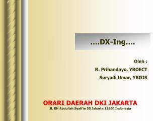 Oleh : R. Prihandoyo, YB�ECT Suryadi Umar, YB�JS