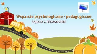 Wsparcie psychologiczno - pedagogiczne