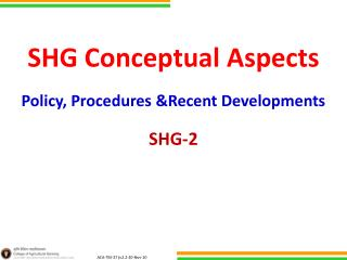 SHG Conceptual Aspects Policy, Procedures &Recent Developments SHG-2