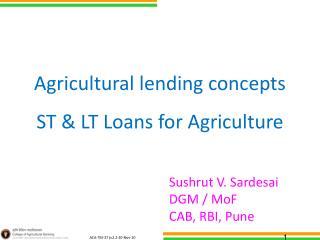 Agricultural lending concepts  ST & LT Loans for Agriculture
