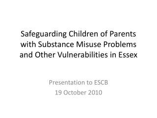 Safeguarding Children of Parents with Substance Misuse Problems and Other Vulnerabilities in Essex