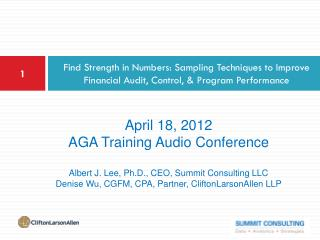 April 18, 2012 AGA Training Audio Conference Albert J. Lee, Ph.D., CEO, Summit Consulting LLC