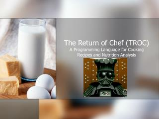The Return of Chef (TROC)  A Programming Language for Cooking Recipes and Nutrition Analysis
