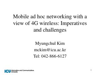 Mobile ad hoc networking with a view of 4G wireless: Imperatives and challenges