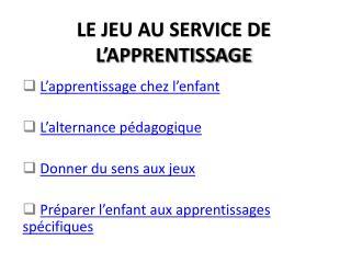LE JEU AU SERVICE DE L'APPRENTISSAGE