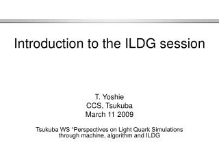 Introduction to the ILDG session