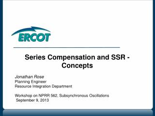 Series Compensation and SSR - Concepts Jonathan Rose Planning Engineer