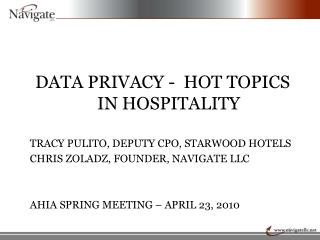 DATA PRIVACY -  HOT TOPICS IN HOSPITALITY TRACY PULITO, DEPUTY CPO, STARWOOD HOTELS