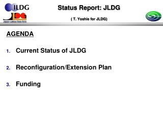 Status Report: JLDG ( T. Yoshie for JLDG)