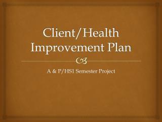 Client/Health Improvement Plan