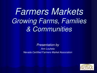 Farmers Markets Growing Farms, Families  & Communities