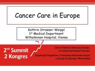 Kathrin Strasser-Weippl 1 st  Medical Department Wilhelminen Hospital, Vienna