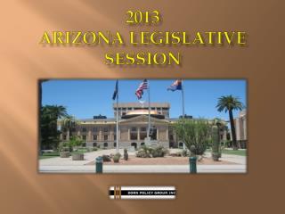2 013  Arizona Legislative Session