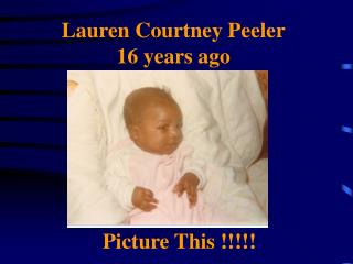 Lauren Courtney Peeler 16 years ago