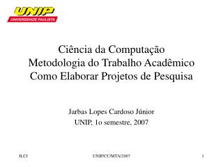 Ci�ncia da Computa��o Metodologia do Trabalho Acad�mico Como Elaborar Projetos de Pesquisa