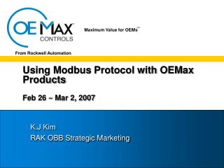 Using Modbus Protocol with OEMax Products Feb 26 ~ Mar 2, 2007