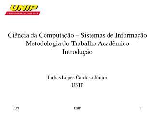 Ciência da Computação – Sistemas de Informação Metodologia do Trabalho Acadêmico Introdução