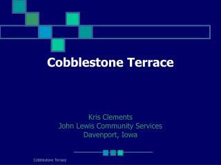 Cobblestone Terrace