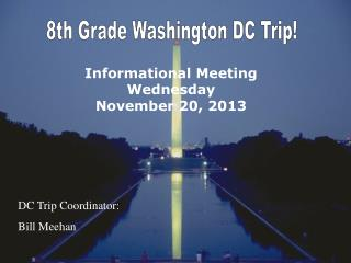 8th Grade Washington DC Trip!