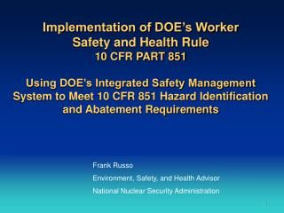 Implementation of DOE s Worker Safety and Health Rule 10 CFR PART 851  Using DOE s Integrated Safety Management System t