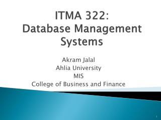 ITMA 322 :  Database  Management  Systems