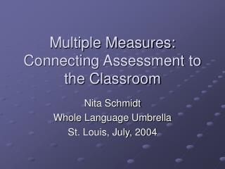 Multiple Measures: Connecting Assessment to the Classroom