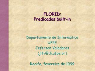 FLORID: Predicados built-in