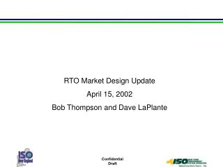 RTO Market Design Update April 15, 2002 Bob Thompson and Dave LaPlante
