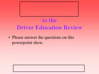 to the  Driver Education Review