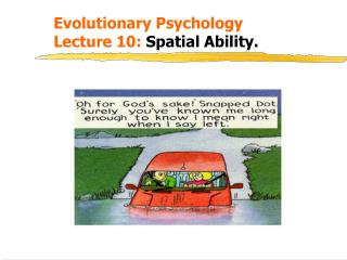 Evolutionary Psychology  Lecture 10:  Spatial Ability.